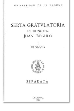 Serta Gratvlatoria <br> Juan Régulo (Archivo: Universidad de La Laguna) <br>