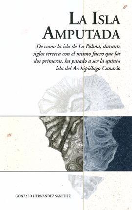 """Presentación del libro """"La Isla amputada"""" de Gonzalo Hernández Sánchez"""